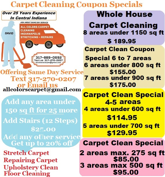 Carpet Cleaning Coupon Specials ranging from 2 areas to Whole House Cleaning. Pick your Special and call us at 317-889-0692