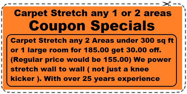 Carpet Stretching coupon 1=2 areas