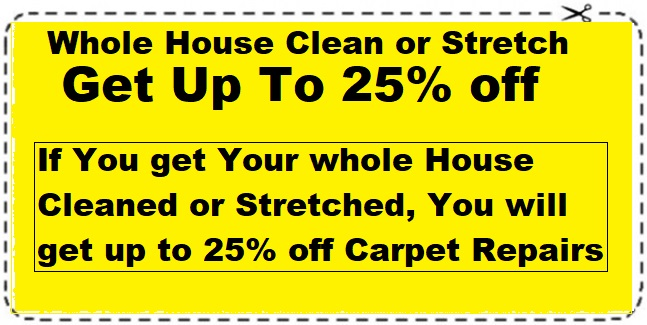 Carpet Repairs whole house clean or stretch 25% off